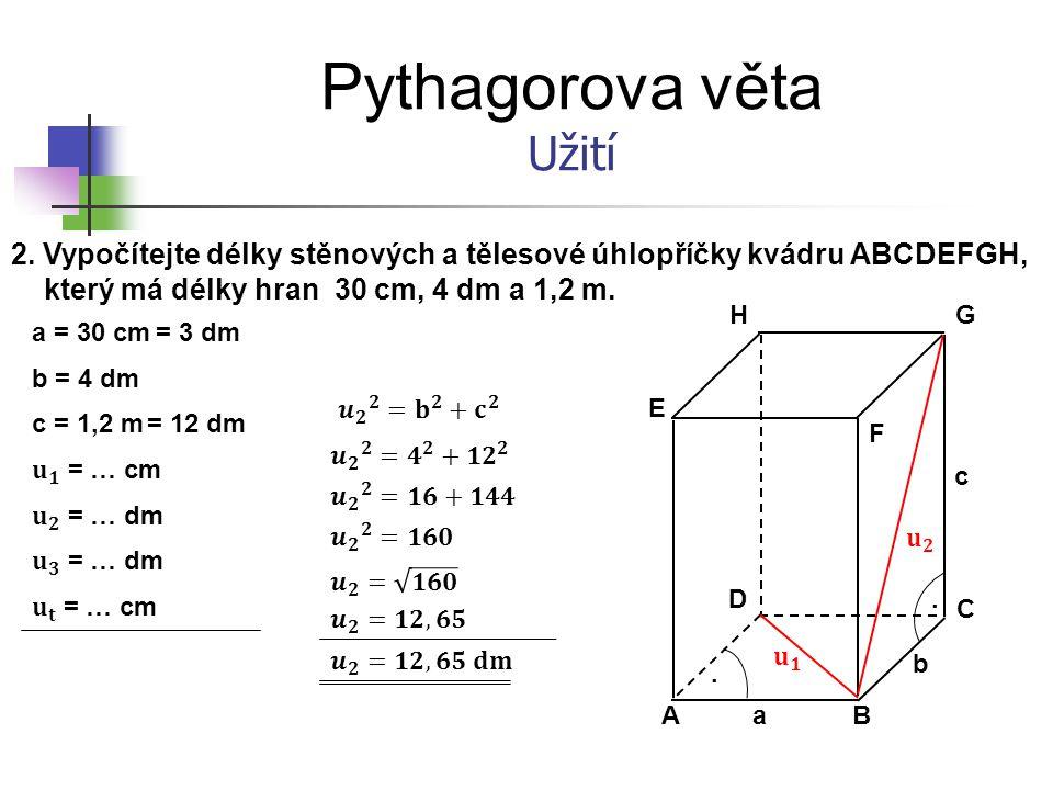 Pythagorova věta Užití