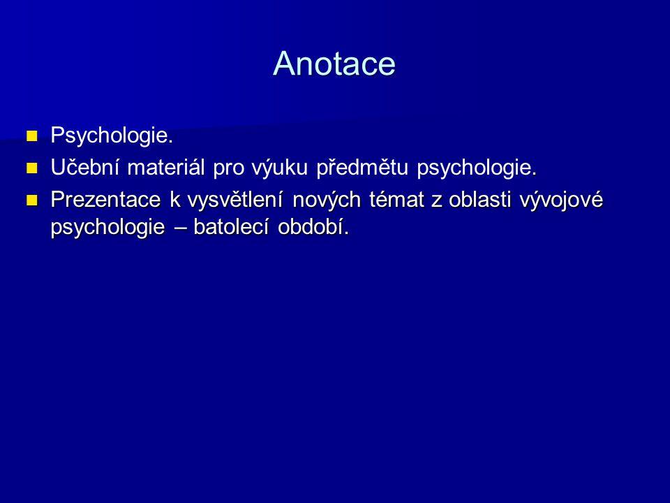 Anotace Psychologie. Učební materiál pro výuku předmětu psychologie.