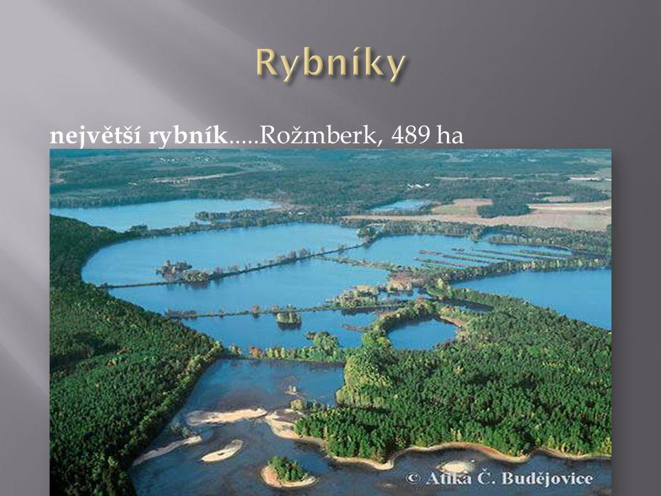 Rybníky největší rybník.....Rožmberk, 489 ha