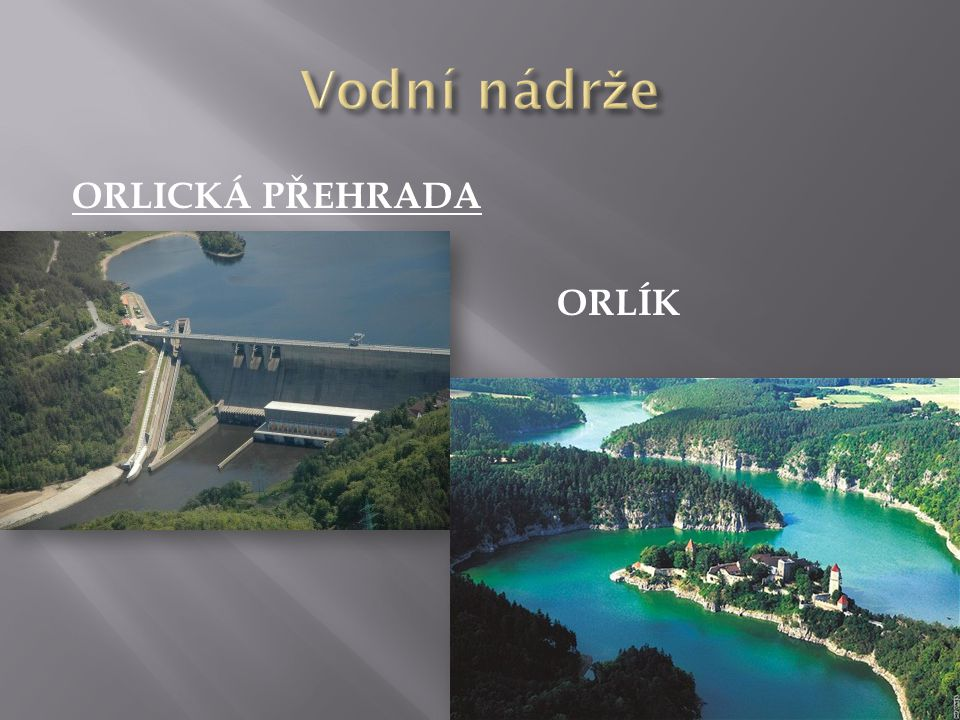 Vodní nádrže ORLICKÁ PŘEHRADA ORLÍK