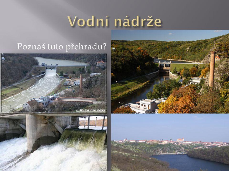 Vodní nádrže Poznáš tuto přehradu