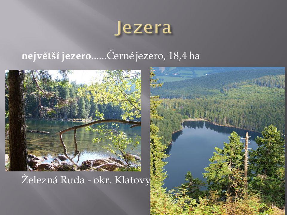 Jezera největší jezero......Černé jezero, 18,4 ha Železná Ruda - okr. Klatovy