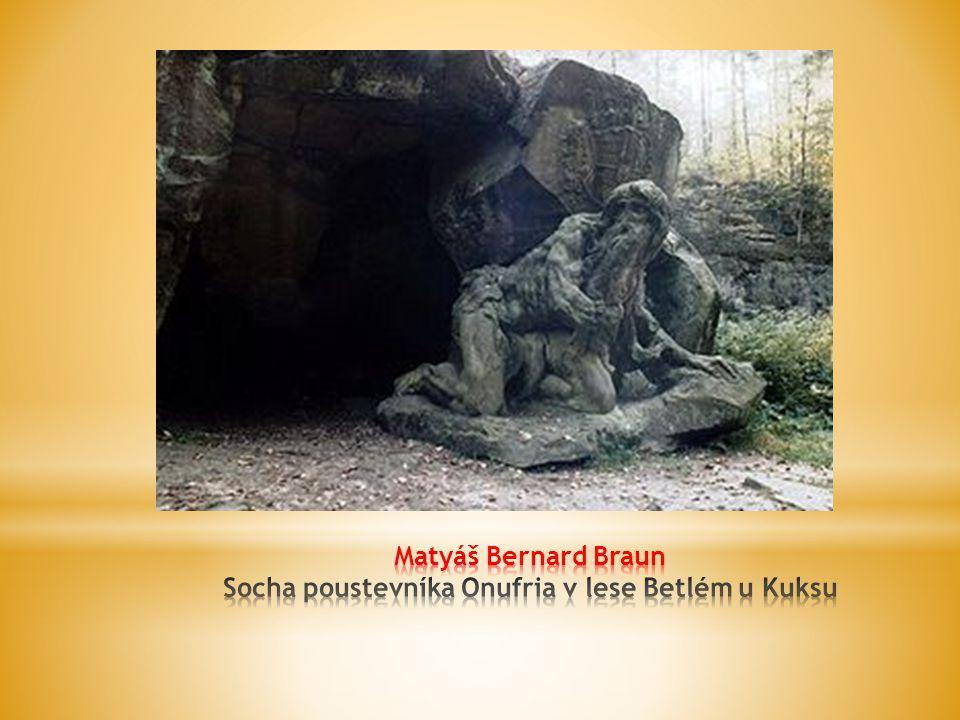 Matyáš Bernard Braun Socha poustevníka Onufria v lese Betlém u Kuksu