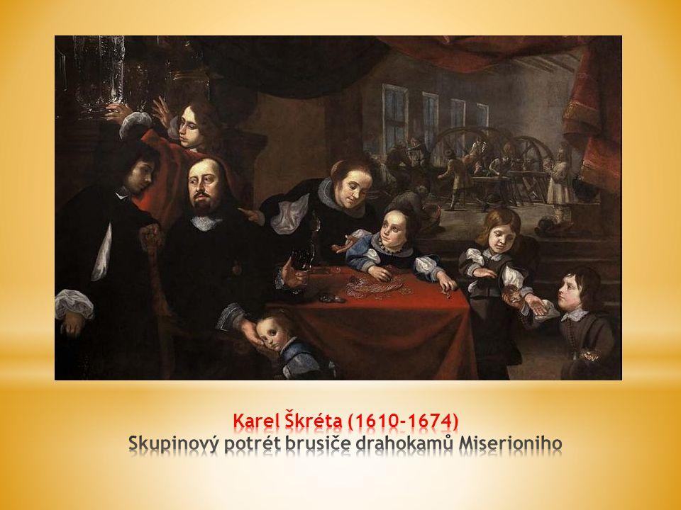 Karel Škréta (1610-1674) Skupinový potrét brusiče drahokamů Miserioniho