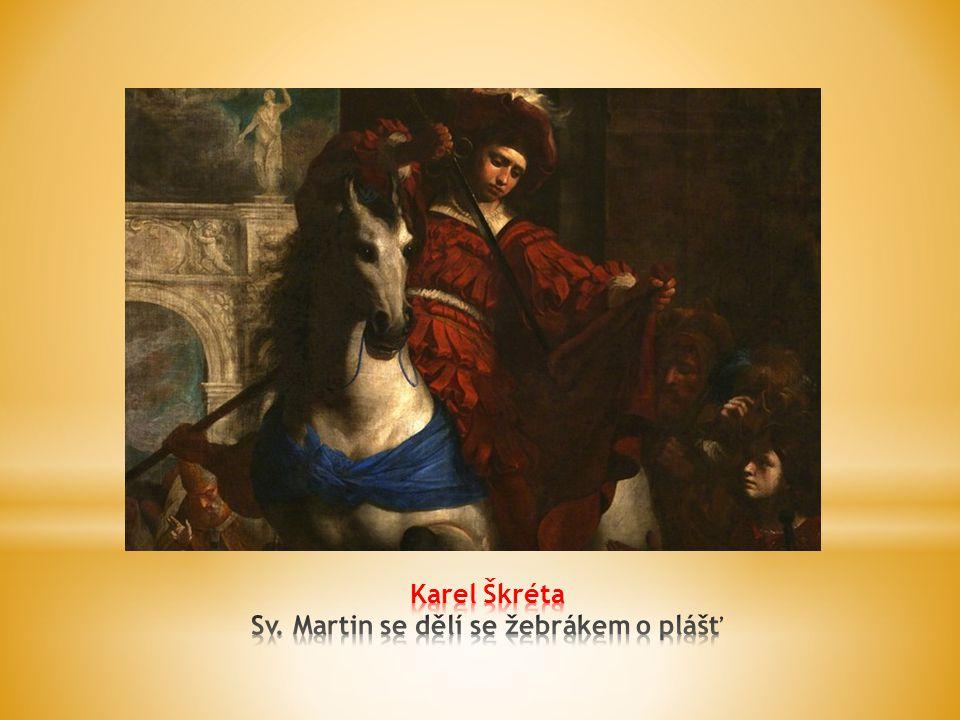 Karel Škréta Sv. Martin se dělí se žebrákem o plášť