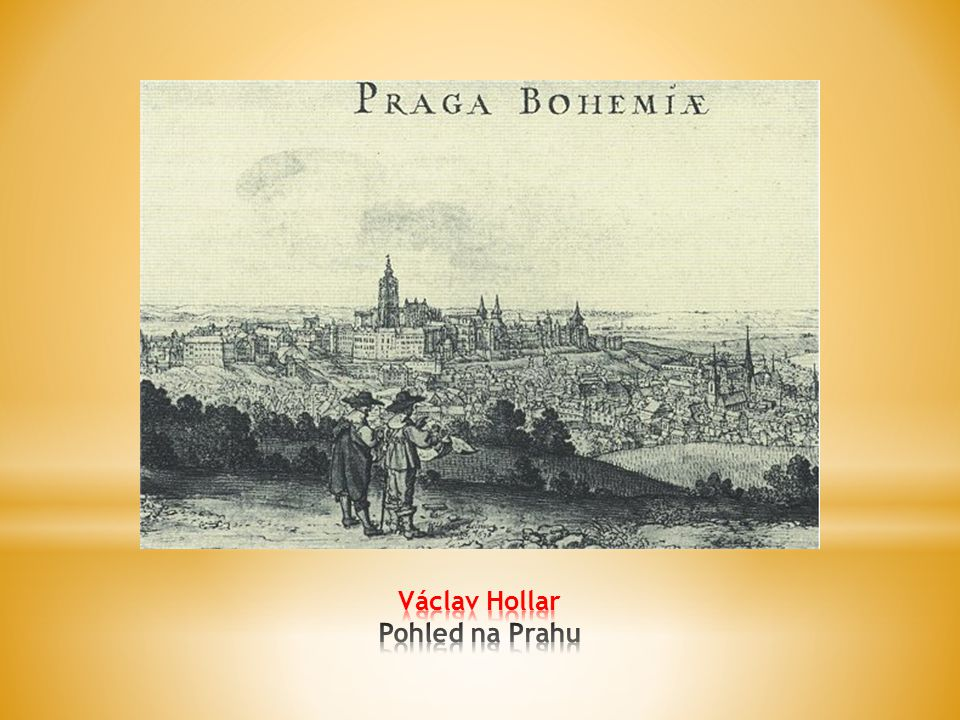 Václav Hollar Pohled na Prahu