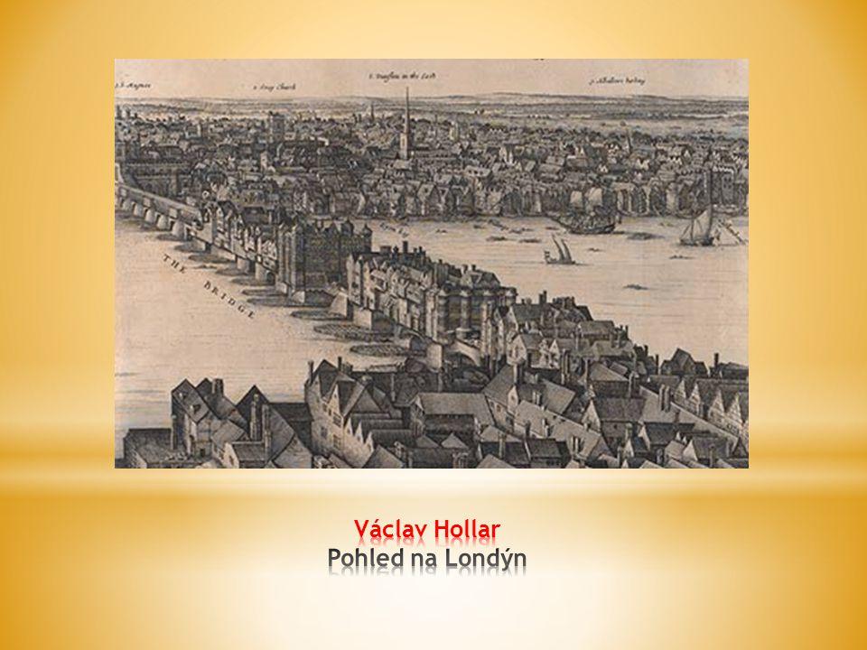 Václav Hollar Pohled na Londýn