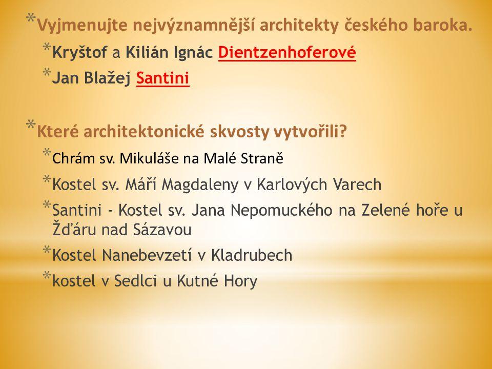 Vyjmenujte nejvýznamnější architekty českého baroka.