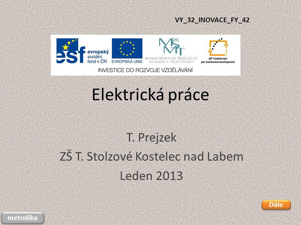 T. Prejzek ZŠ T. Stolzové Kostelec nad Labem Leden 2013