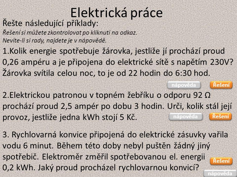 Elektrická práce Řešte následující příklady: