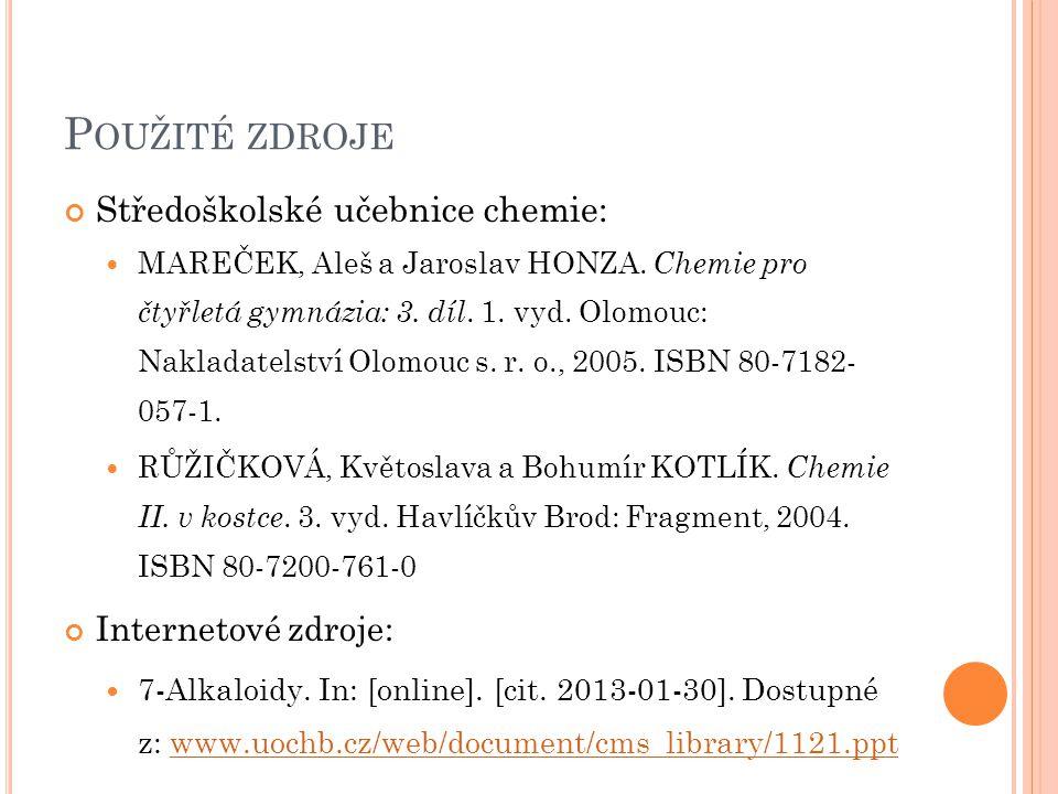 Použité zdroje Středoškolské učebnice chemie: Internetové zdroje: