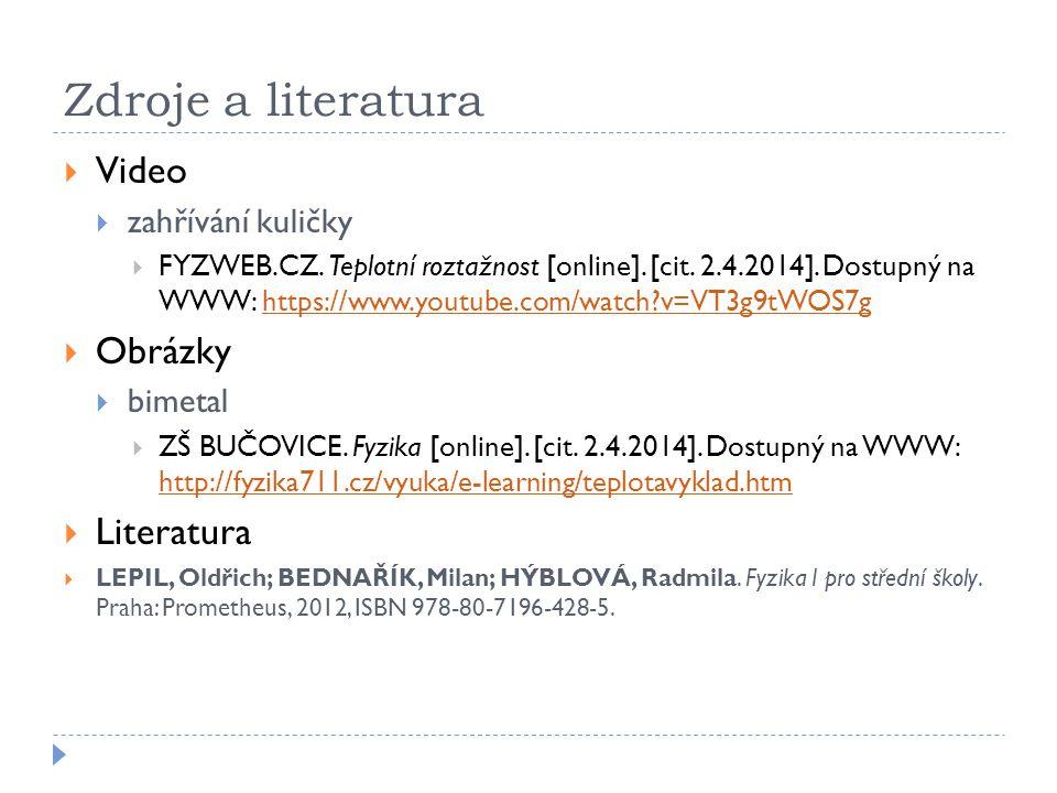 Zdroje a literatura Video Obrázky Literatura zahřívání kuličky bimetal