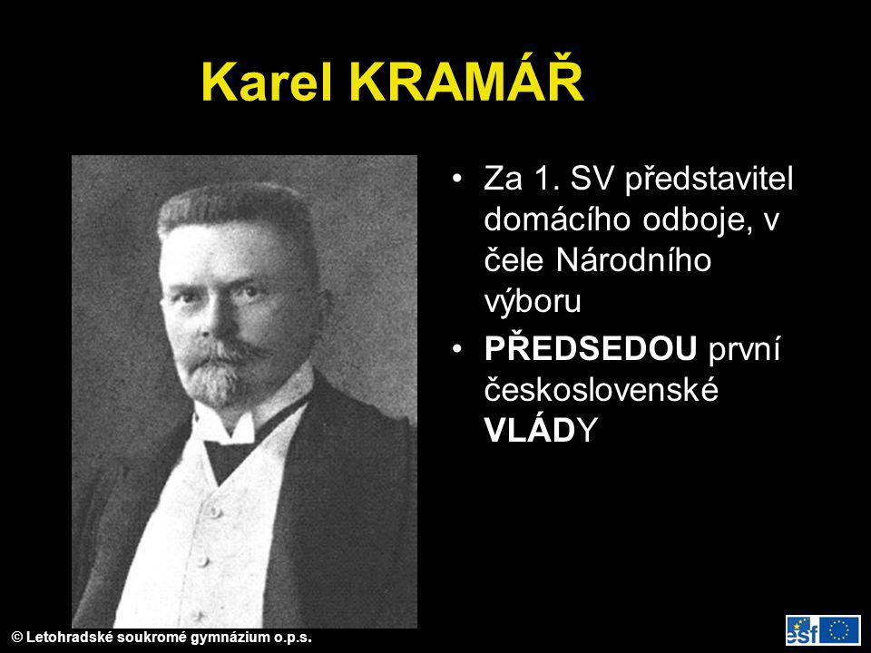 Karel KRAMÁŘ Za 1. SV představitel domácího odboje, v čele Národního výboru.