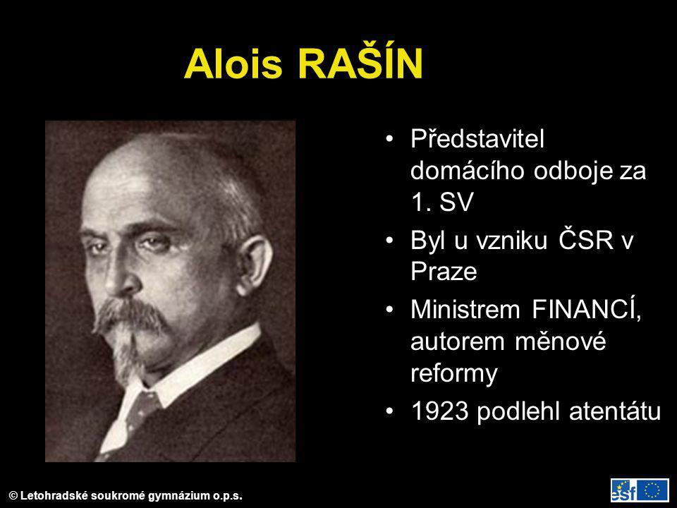 Alois RAŠÍN Představitel domácího odboje za 1. SV