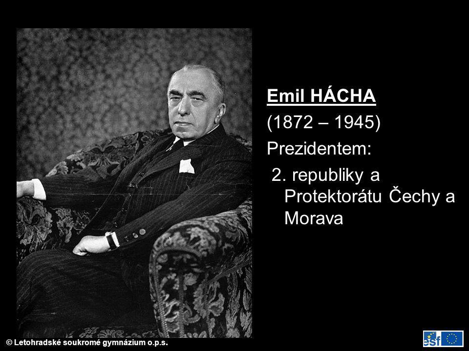 Emil HÁCHA (1872 – 1945) Prezidentem: 2. republiky a Protektorátu Čechy a Morava
