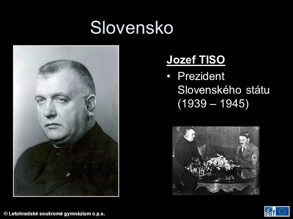 Slovensko Jozef TISO Prezident Slovenského státu (1939 – 1945)