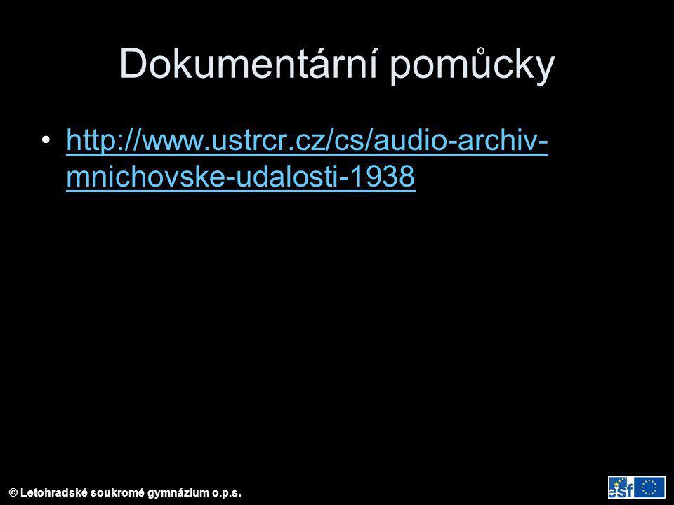 Dokumentární pomůcky http://www.ustrcr.cz/cs/audio-archiv-mnichovske-udalosti-1938