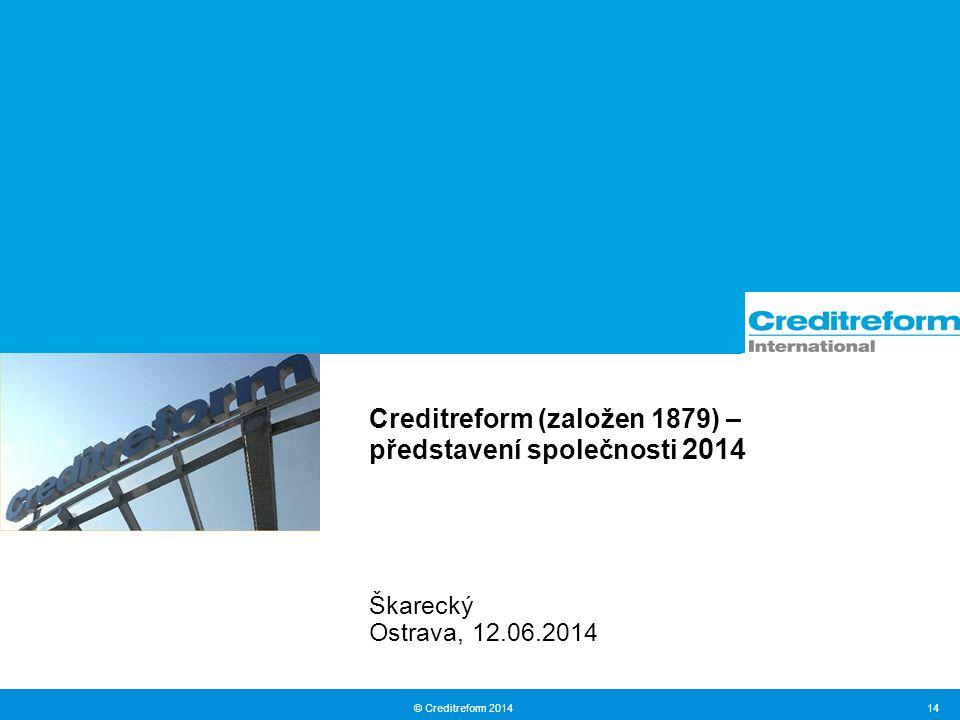 Creditreform (založen 1879) – představení společnosti 2014 Škarecký Ostrava, 12.06.2014