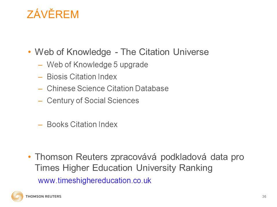 ZÁVĚREM Web of Knowledge - The Citation Universe