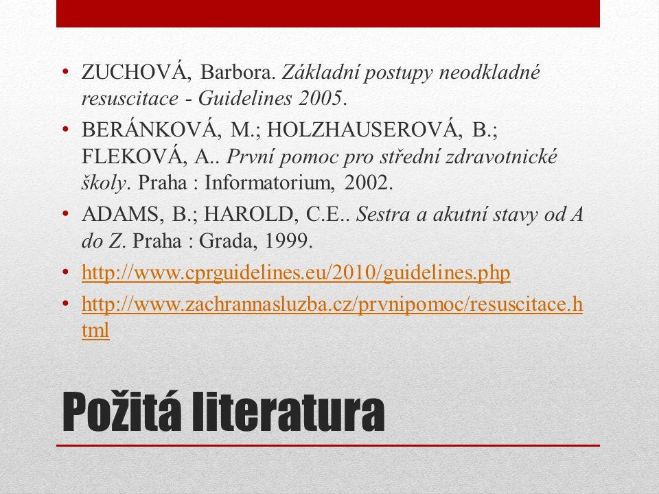ZUCHOVÁ, Barbora. Základní postupy neodkladné resuscitace - Guidelines 2005.