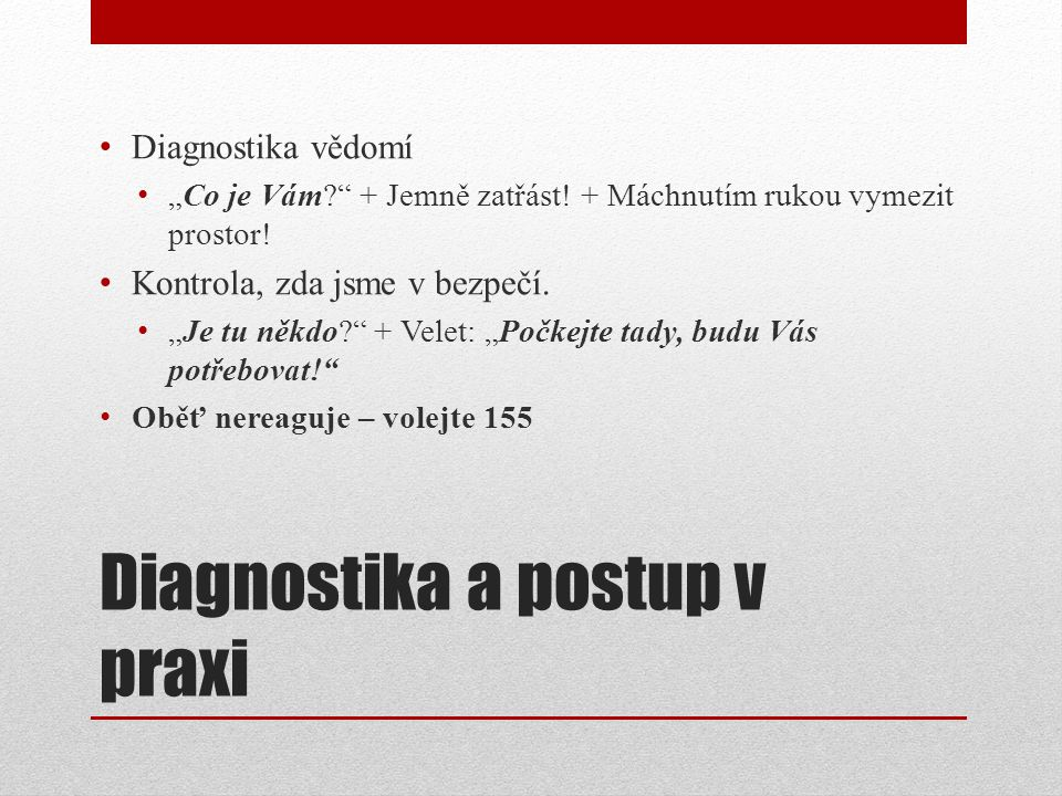 Diagnostika a postup v praxi