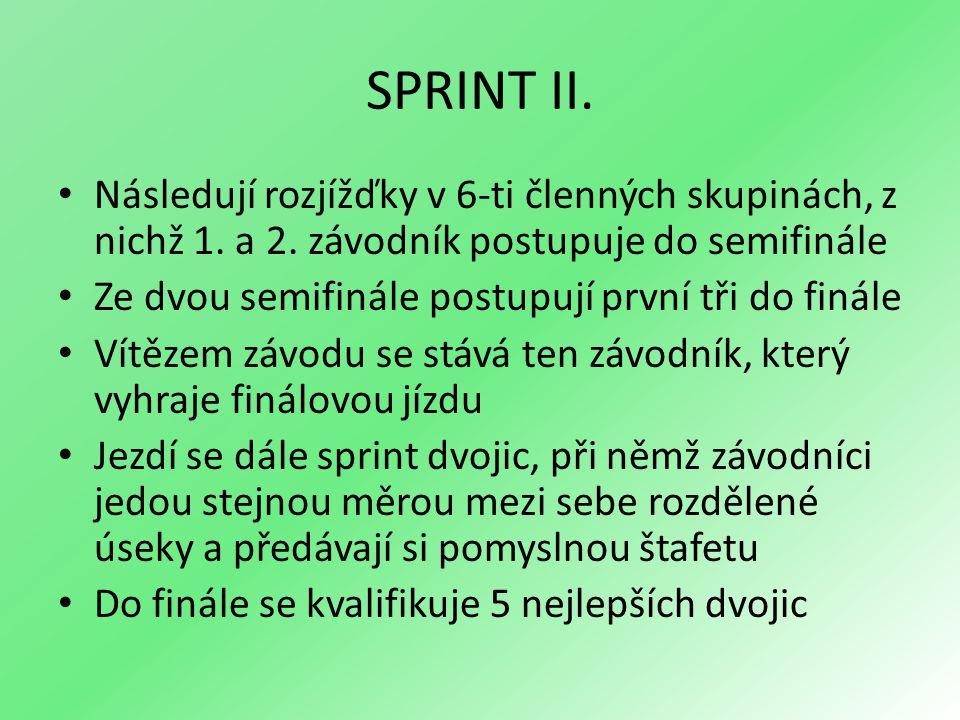 SPRINT II. Následují rozjížďky v 6-ti členných skupinách, z nichž 1. a 2. závodník postupuje do semifinále.