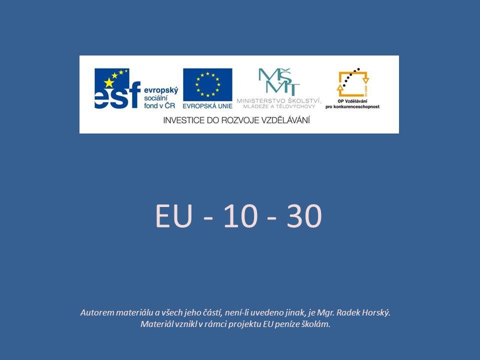 EU - 10 - 30 Autorem materiálu a všech jeho částí, není-li uvedeno jinak, je Mgr.