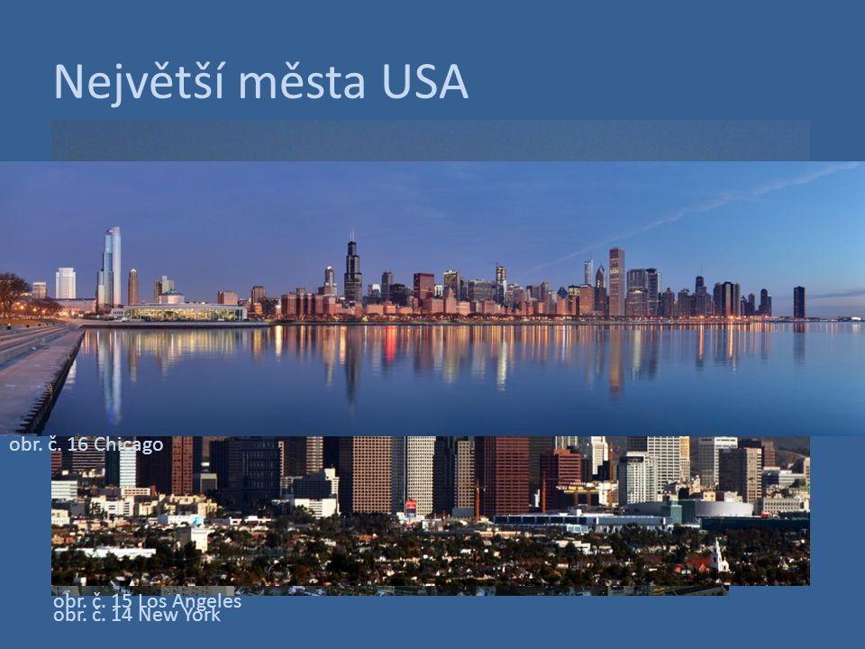 Největší města USA obr. č. 16 Chicago obr. č. 15 Los Angeles