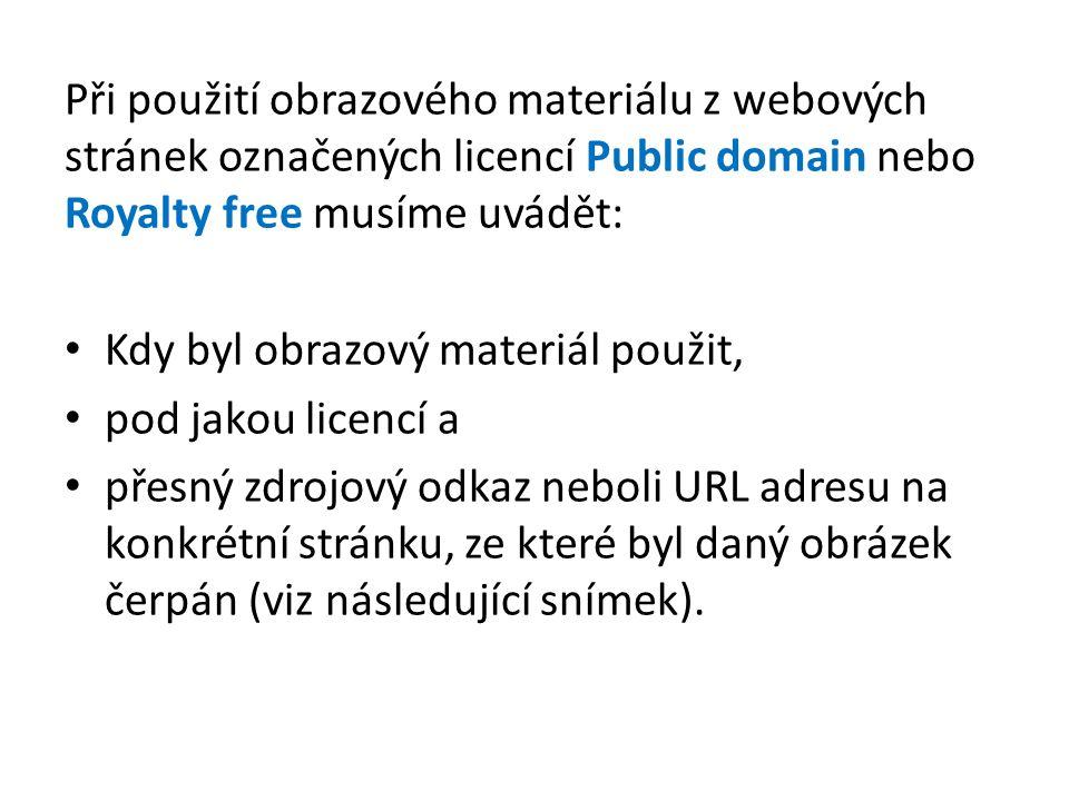 Při použití obrazového materiálu z webových stránek označených licencí Public domain nebo Royalty free musíme uvádět: