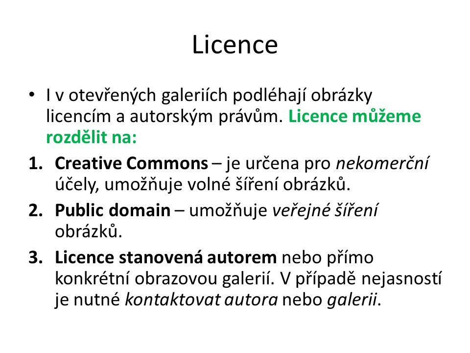 Licence I v otevřených galeriích podléhají obrázky licencím a autorským právům. Licence můžeme rozdělit na: