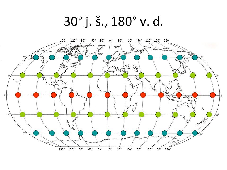 30° j. š., 180° v. d. 150° 120° 90° 60° 30° 0° 30° 60° 90° 120° 150° 180°