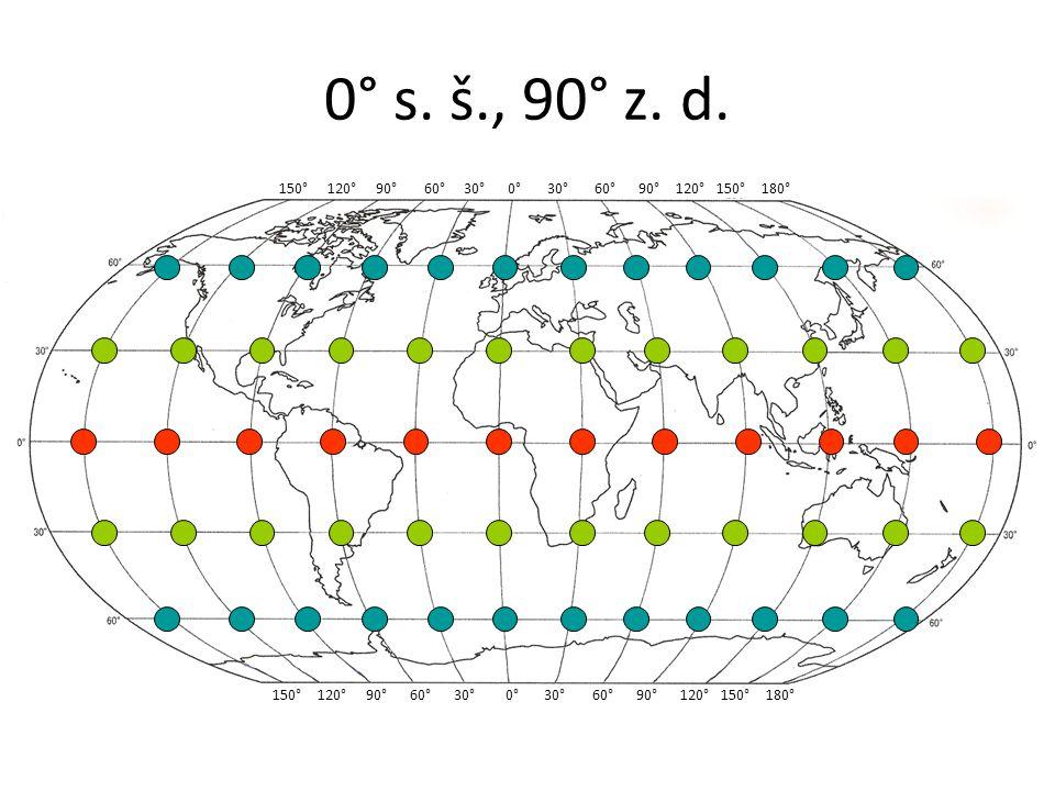 0° s. š., 90° z. d. 150° 120° 90° 60° 30° 0° 30° 60° 90° 120° 150° 180°