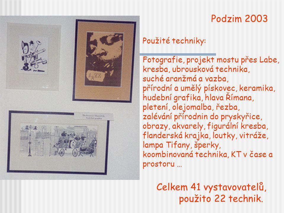 Podzim 2003 Celkem 41 vystavovatelů, použito 22 technik.