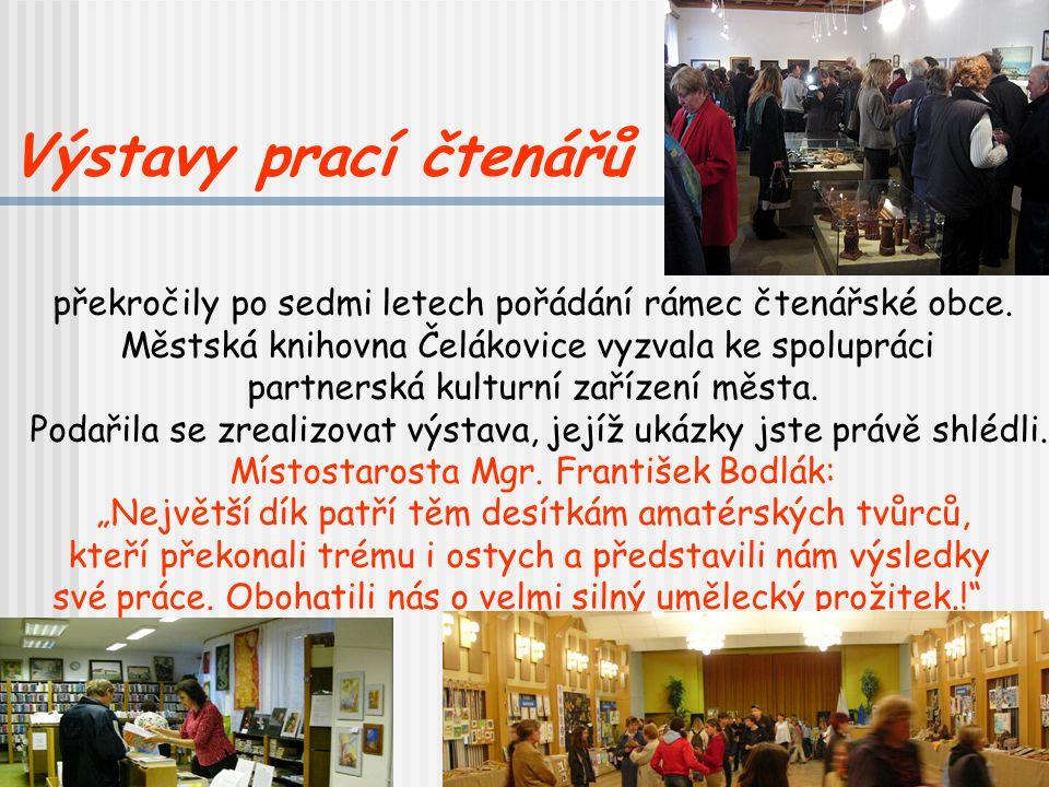 Výstavy prací čtenářů překročily po sedmi letech pořádání rámec čtenářské obce. Městská knihovna Čelákovice vyzvala ke spolupráci.