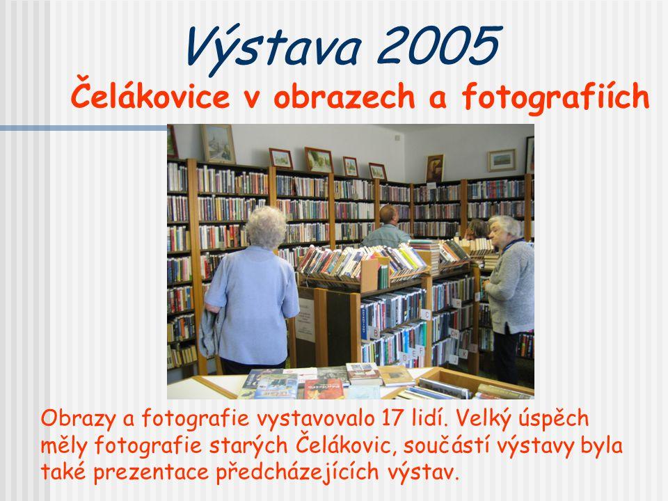 Výstava 2005 Čelákovice v obrazech a fotografiích