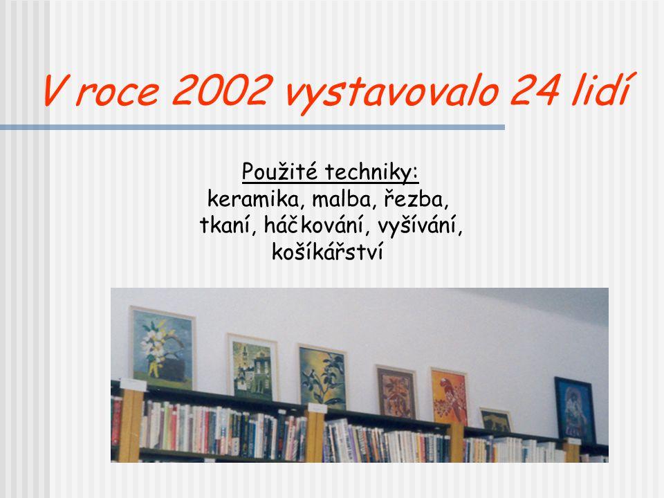 V roce 2002 vystavovalo 24 lidí