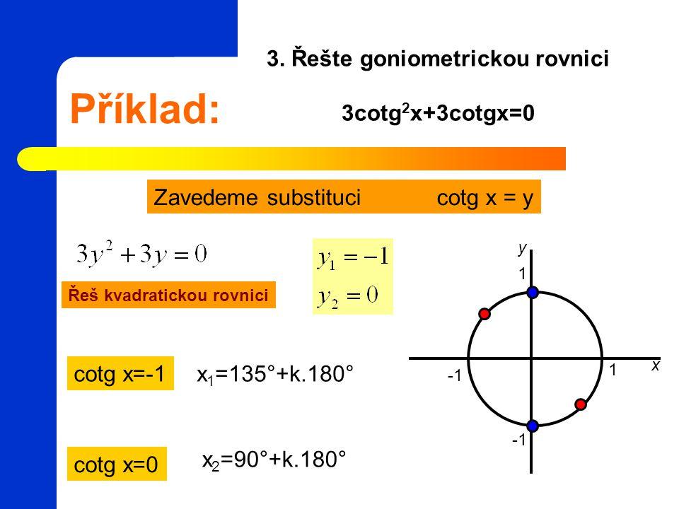 3. Řešte goniometrickou rovnici