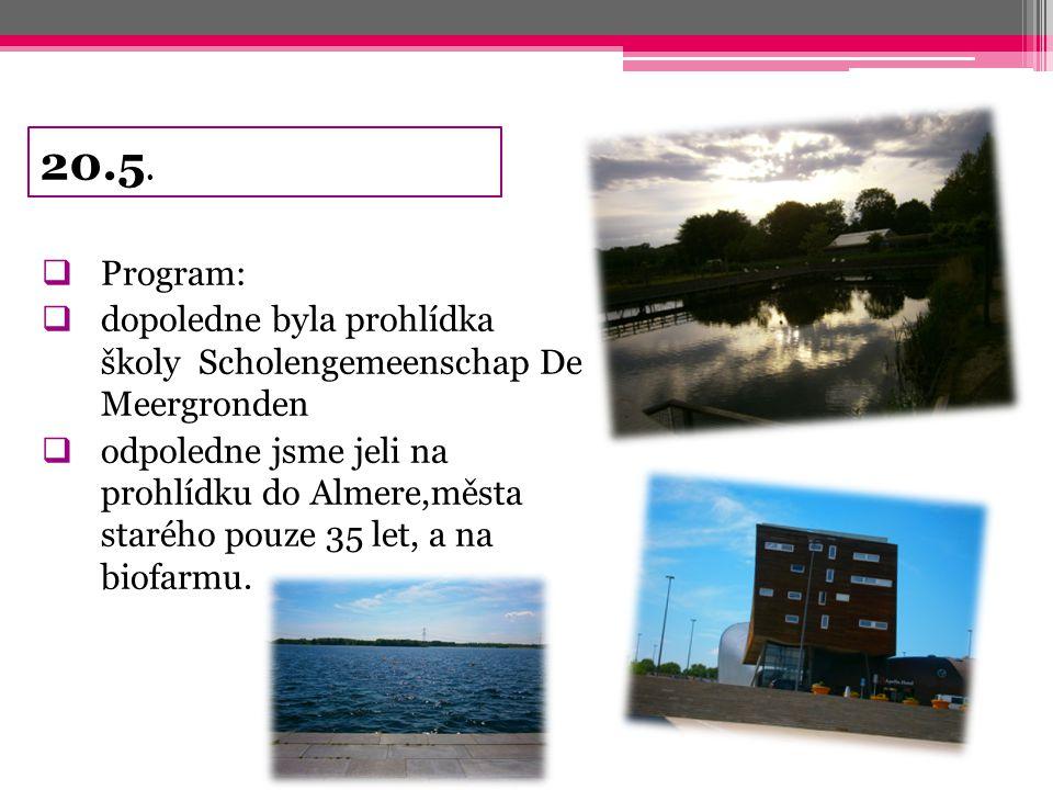 20.5. Program: dopoledne byla prohlídka školy Scholengemeenschap De Meergronden.