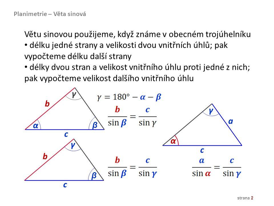 Větu sinovou použijeme, když známe v obecném trojúhelníku