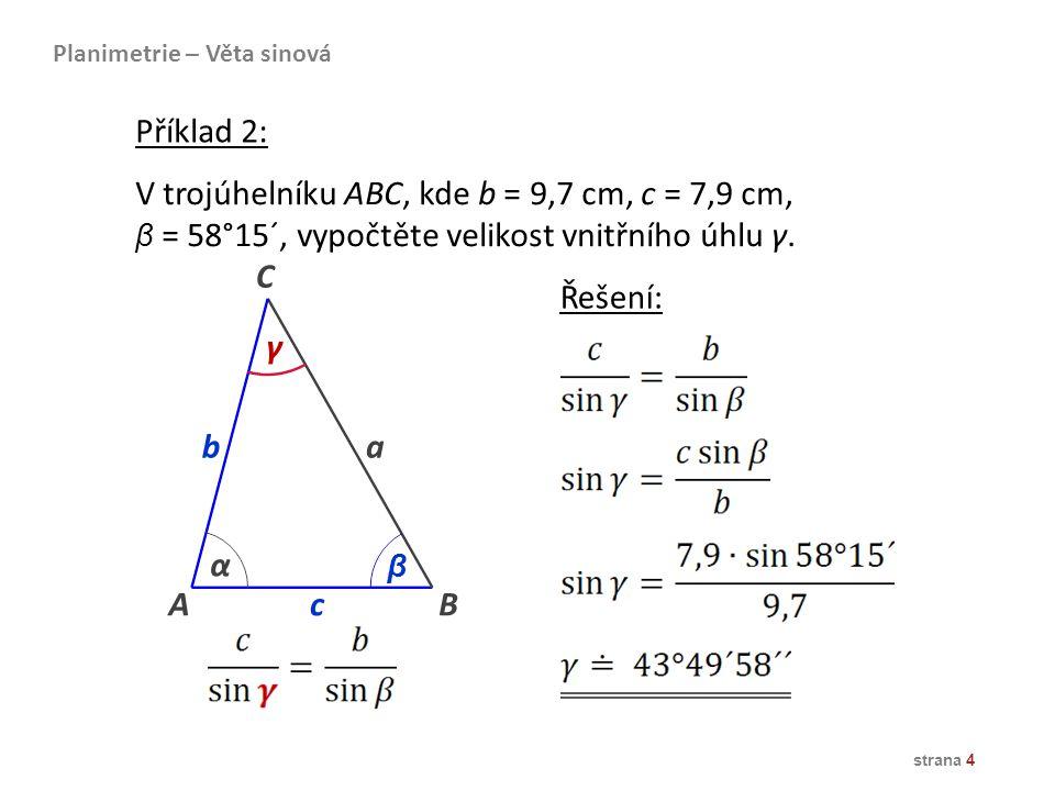 V trojúhelníku ABC, kde b = 9,7 cm, c = 7,9 cm,