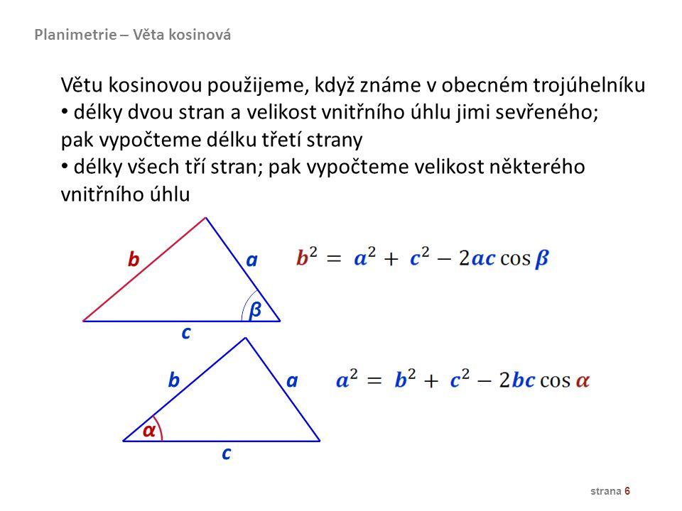 Větu kosinovou použijeme, když známe v obecném trojúhelníku