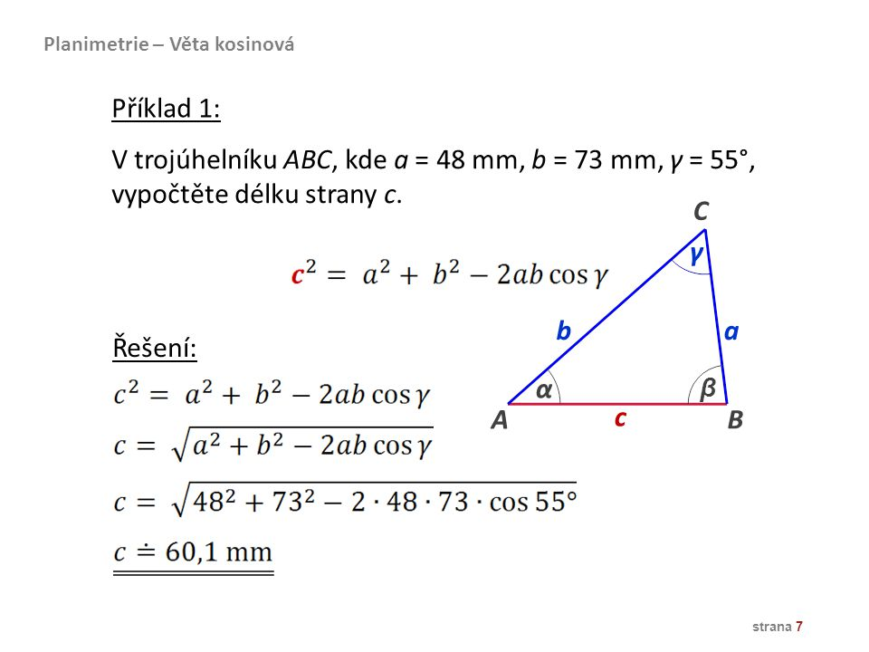V trojúhelníku ABC, kde a = 48 mm, b = 73 mm, γ = 55°,