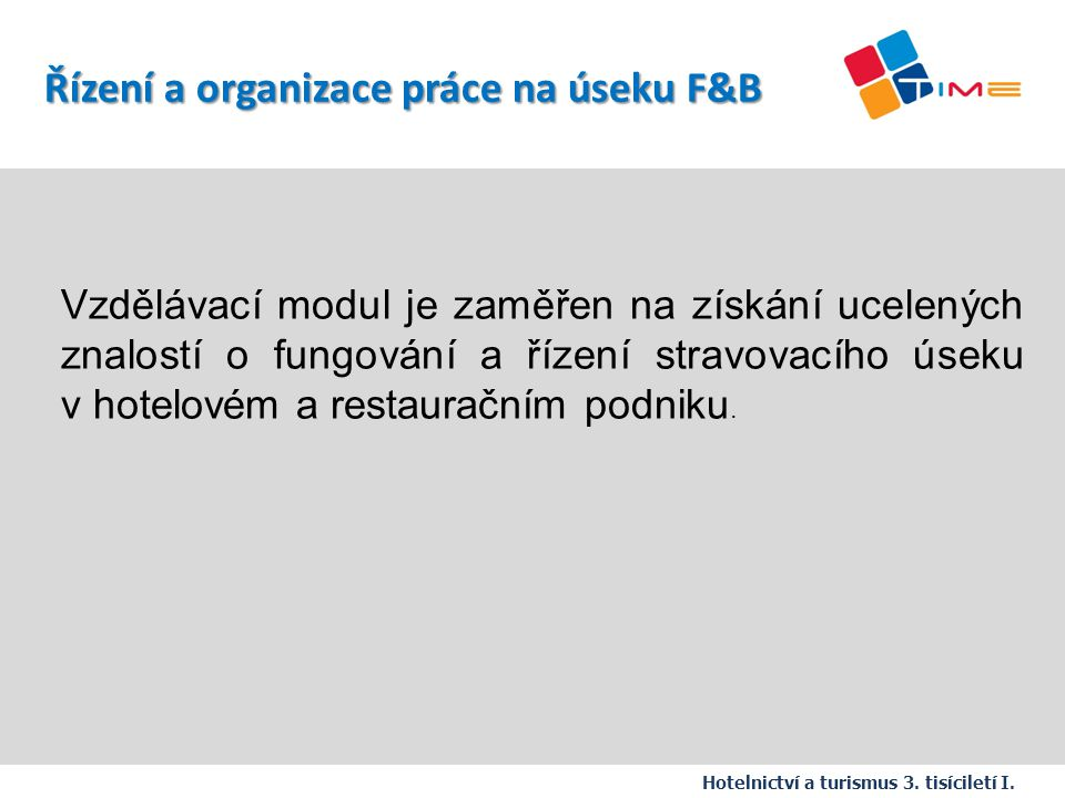 Název prezentace Řízení a organizace práce na úseku F&B