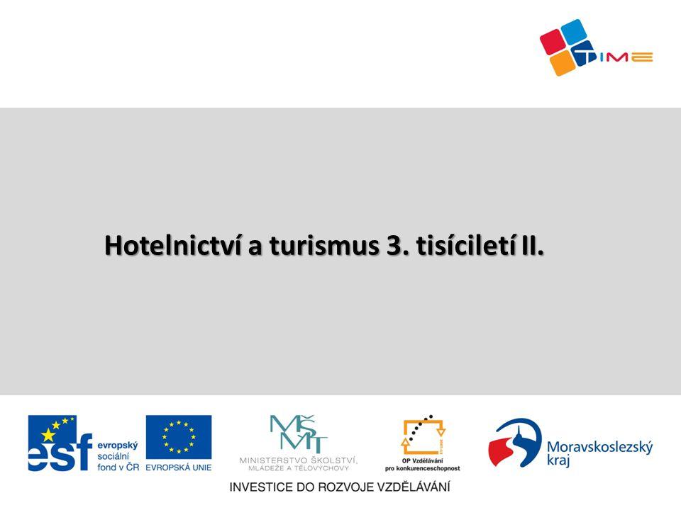 Hotelnictví a turismus 3. tisíciletí II.