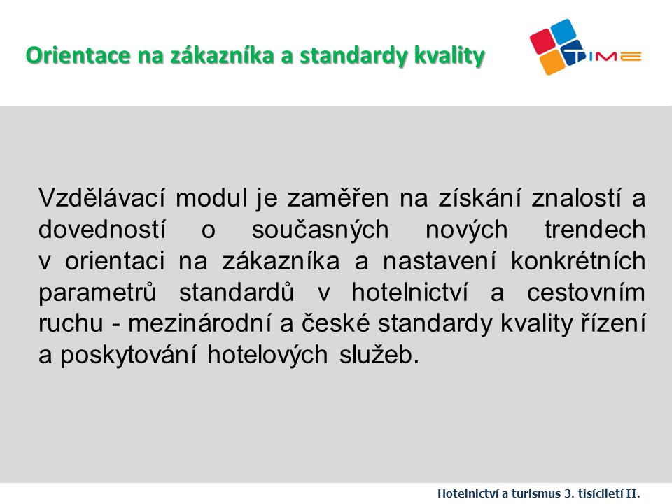 Název prezentace Orientace na zákazníka a standardy kvality
