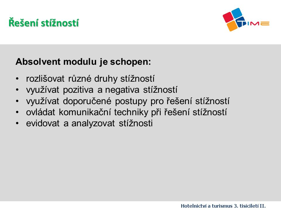Řešení stížností Absolvent modulu je schopen: