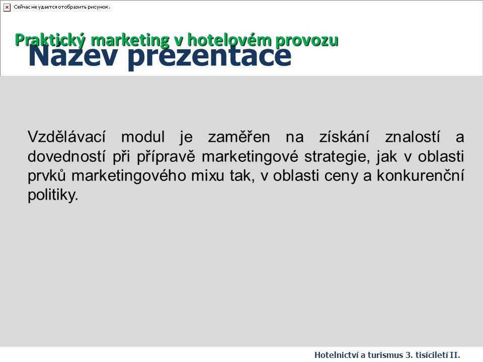 Název prezentace Praktický marketing v hotelovém provozu