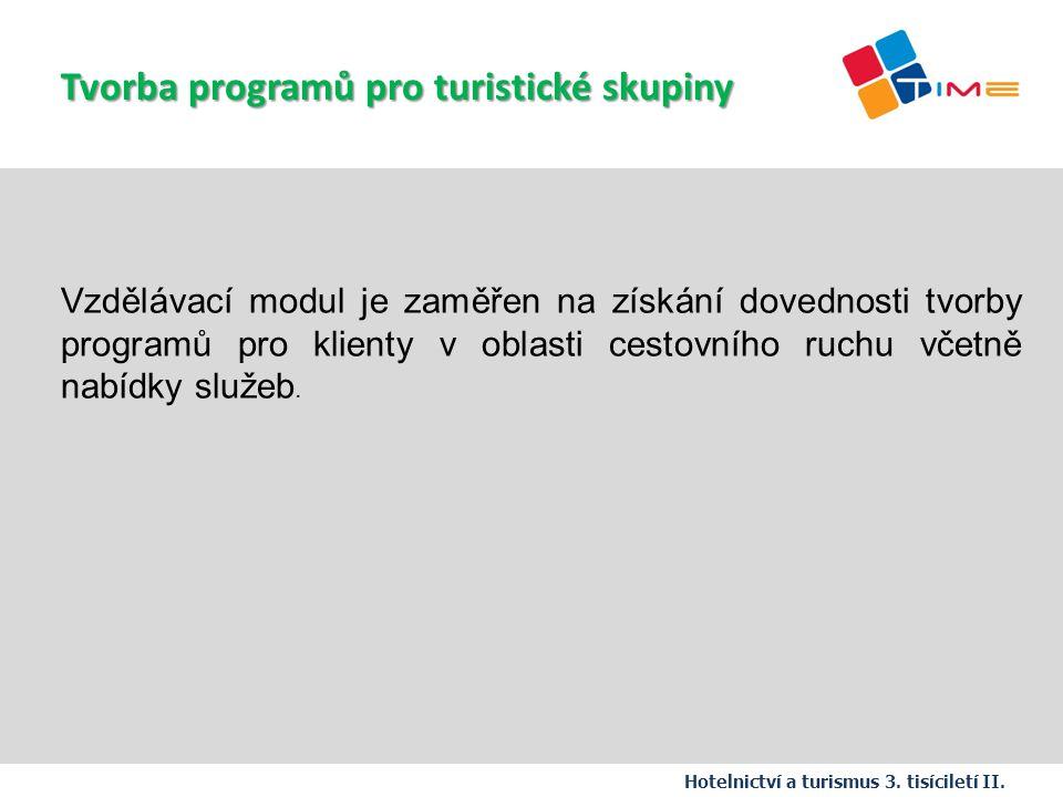 Název prezentace Tvorba programů pro turistické skupiny