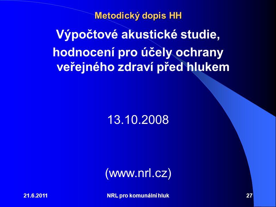 Metodický dopis HH Výpočtové akustické studie, hodnocení pro účely ochrany veřejného zdraví před hlukem 13.10.2008 (www.nrl.cz)