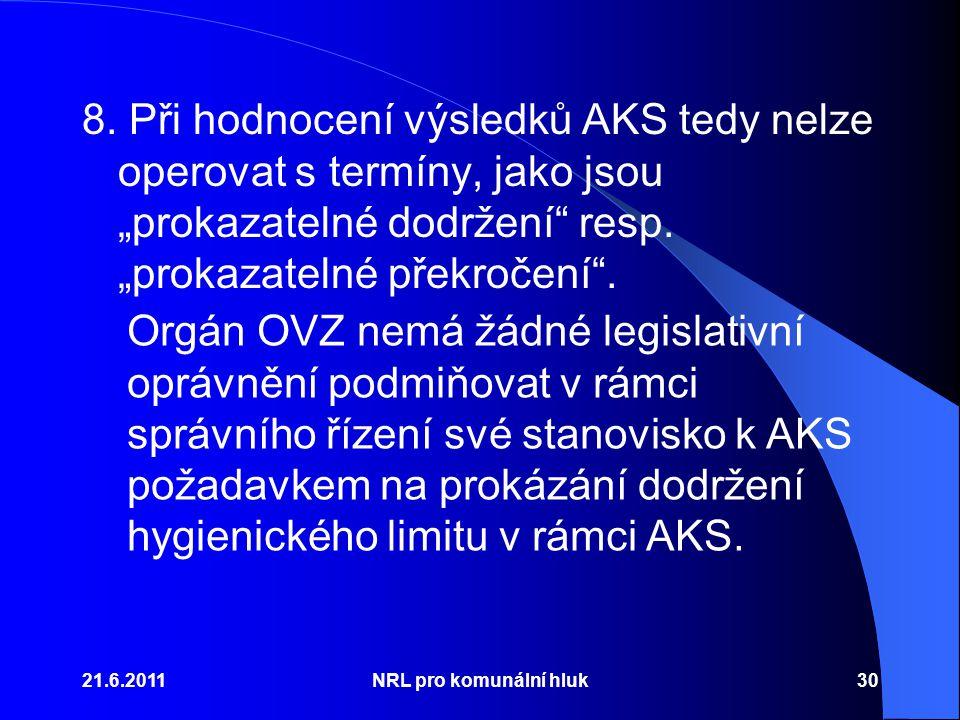 """8. Při hodnocení výsledků AKS tedy nelze operovat s termíny, jako jsou """"prokazatelné dodržení resp. """"prokazatelné překročení ."""